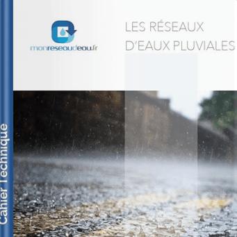 Cahier technique mon réseau d'eau pour les réseaux des eaux pluviales